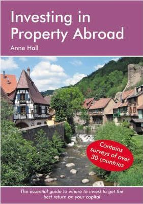 Investing in Property Abroad : Anne Hall : 9781905303083
