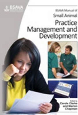 BSAVA Manual of Small Animal Practice Management and Development - Carole Clarke, Marion Chapman