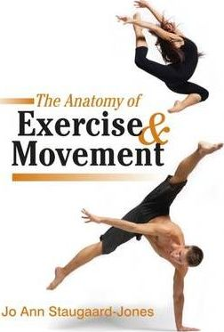 The Anatomy of Exercise and Movement