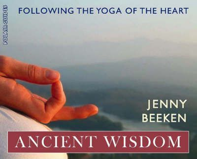 Ancient Wisdom : Following the Yoga of the Heart