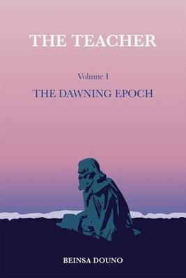 The Teacher: The Dawning Epoch: Volume one