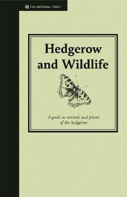 Hedgerow & Wildlife : Guide to Animals and Plants of the Hedgerow