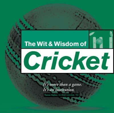 Wit and Wisdom of Cricket