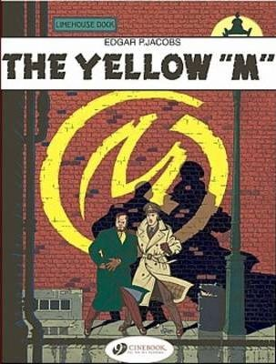 "The Adventures of Blake and Mortimer: The Yellow ""M"" v. 1"