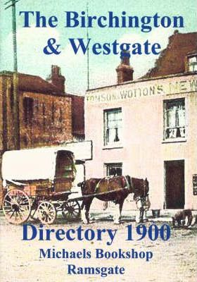 The Birchington and Westgate Directory 1900