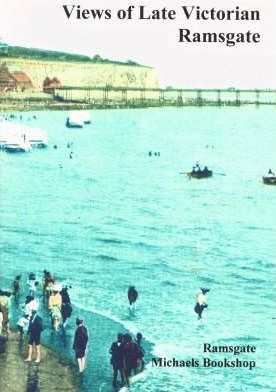 Views of Late Victorian Ramsgate