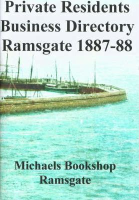Ramsgate and St. Lawrence a Private Residents and Business Directory for 1887-1888