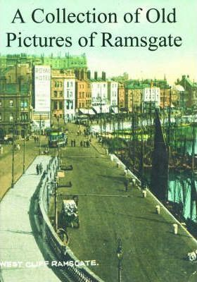 A Collection of Old Pictures of Ramsgate