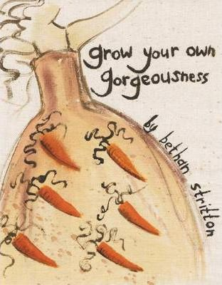 Grow Your Own Gorgeousness