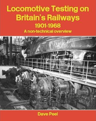 Locomotive Testing on Britain's Railways, 1901-1968: A Non-technical Overview