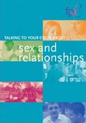 Talking to Your Child About Sex and Relationships