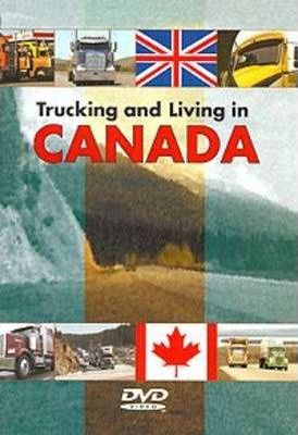 Trucking and Living in Canada