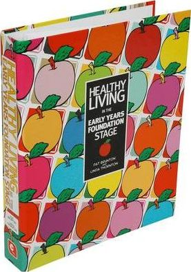 Healthy Living in the Early Years Foundation Stage