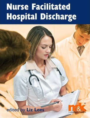 Nurse Facilitated Hospital Discharge