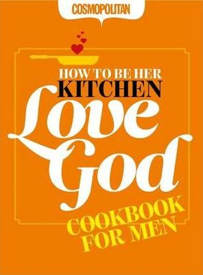 How to Be Her Kitchen Love God