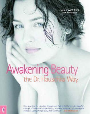 Awakening Beauty : The Dr. Hauschka Way