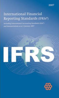 International Financial Reporting Standards IFRS 2007 2007