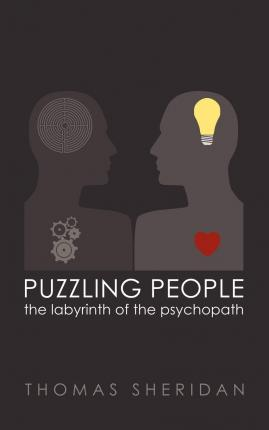 Puzzling People : The Labyrinth of the Psychopath