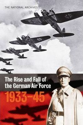 Rise and Fall of the German Air Force