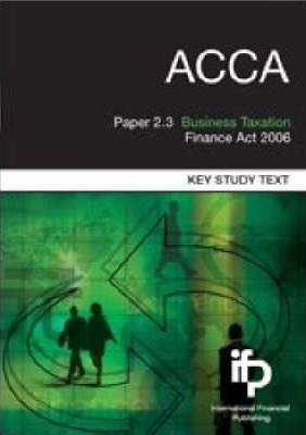 ACCA Paper 2.3 Business Taxation (UK) FA2006