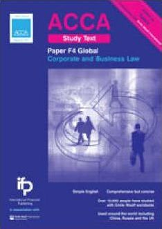 ACCA F4 GLO Corporate and Business Law (Global) Study Text: Paper F4 (GLO)