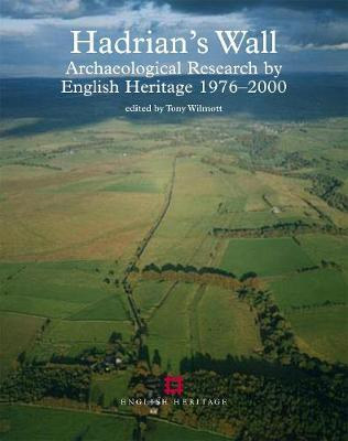 Hadrian's Wall : Archaeological research  English Heritage 1976-2000
