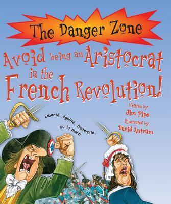 Avoid Being An Aristocrat In The French Revolution!
