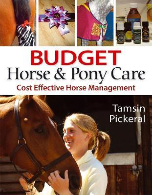 Budget Horse and Pony Care : Cost Effective Horse Management thumbnail