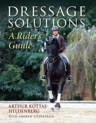 Dressage Solutions : A Rider's Guide