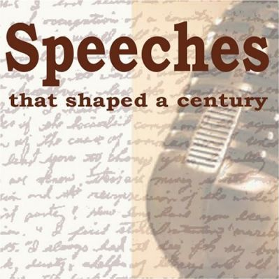 Speeches That Shaped a Century