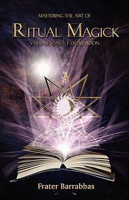 Mastering the Art of Ritual Magic : Frater Barrabbas : 9781905713202
