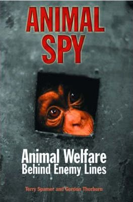 Animal Spy  Animal Welfare Behind Enemy Lines