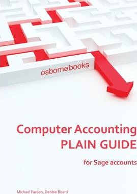 Computer Accounting Plain Guide: For Sage Accounts