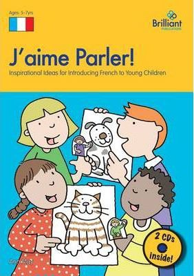 J'aime Parler!  Inspirational Ideas for Teaching French to Young Children