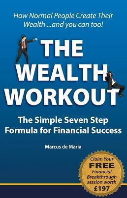 Wealth Workout: The Simple Seven Step Formula for Financial Success