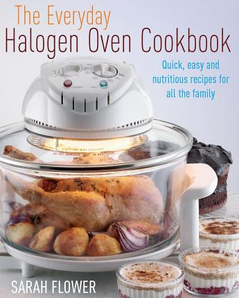 The Everyday Halogen Oven Cookbook Cover Image