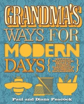 Grandma's Ways for Modern Days: Reviving Traditional Skills in Cooking, Gardening and Household Management