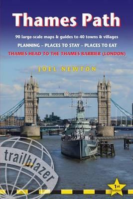 Thames Path: Trailblazer British Walking Guide : Practical Walking Guide from Thames Head to the Thames Barrier (London)
