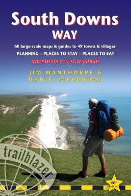 South Downs Way (Trailblazer British Walking Guides) : Practical guide to walking South Downs Way with 60 Large-Scale Walking Maps & Guides to 49 Towns & Villages - Planning, Places To Stay, Places to Eat (Trailblazer British Walking Guide)