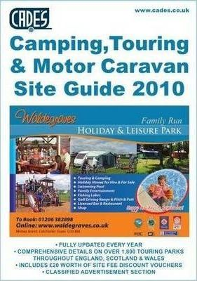 Cade's Camping, Touring and Motor Caravan Site Guide 2010