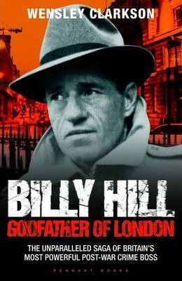 Billy Hill  Godfather of London