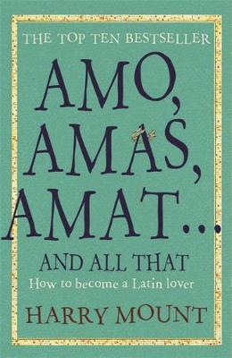 Amo, Amas, Amat ... and All That Cover Image