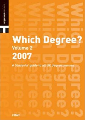 Which Degree? 2007: Engineering, Geography, Mathematics, Medicine, Sciences, Technology v. 2