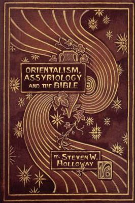 Orientalism, Assyriology and the Bible Cover Image
