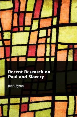 Recent Research on Paul and Slavery
