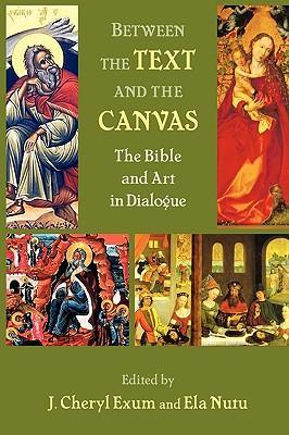 Between the Text and the Canvas  The Bible and Art in Dialogue
