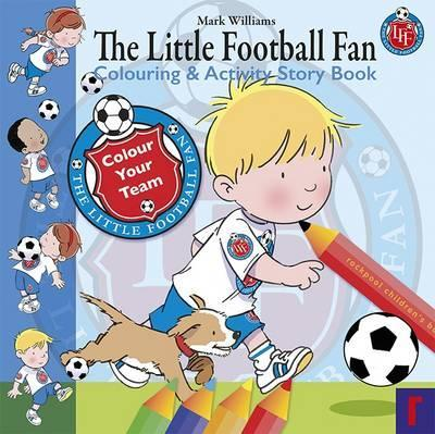 The Little Football Fan Colouring and Activity Story Book