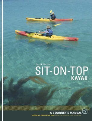 Sit-on-top Kayak : A Beginner's Manual