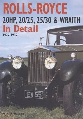 Rolls-Royce : 20HP, 20/25, 25/30 and Wraith in Detail, 1922-1939