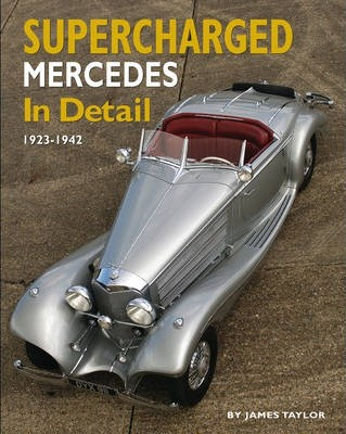 Supercharged Mercedes in Detail : 1923-42